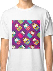 Babushka Dolls Classic T-Shirt