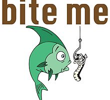 bite me  by Michael Moriarty