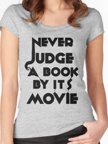 Never Judge A Book By Its Movie - Tshirt Women's Fitted Scoop T-Shirt