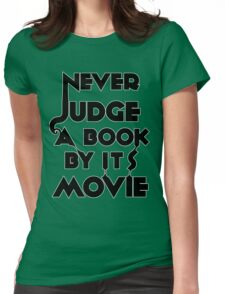Never Judge A Book By Its Movie - Tshirt Womens Fitted T-Shirt