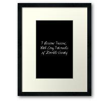I Became Insane, With Long Intervals of Horrible Sanity - Poe Framed Print