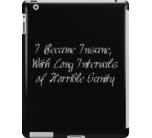 I Became Insane, With Long Intervals of Horrible Sanity - Poe iPad Case/Skin