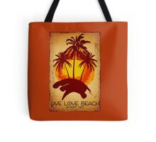 Almost Hot  Live . Love . Beach Tote Bag