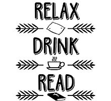 Relax. Drink. Read. Photographic Print