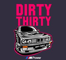 E30 - Dirty Thirty Unisex T-Shirt