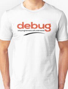 Programmer : debug your code T-Shirt