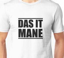 Das It Mane Unisex T-Shirt