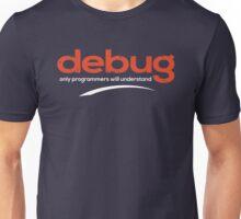 Programmer: debug your code - 2 Unisex T-Shirt