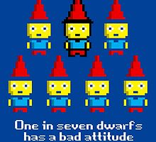 One in 7 dwarfs has a bad attitude by monsterplanet