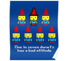 One in 7 dwarfs has a bad attitude Poster