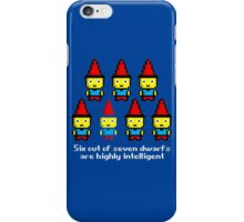 Six out of seven dwarfs are highly intelligent iPhone Case/Skin