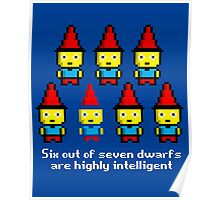 Six out of seven dwarfs are highly intelligent Poster