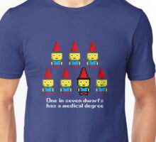 One in 7 dwarfs has a medical degree Unisex T-Shirt