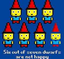 Six out of seven dwarfs are not happy by monsterplanet