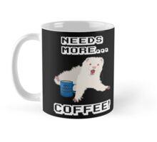Ferret Needs More Coffee! Mug