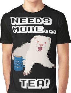 Ferret Needs More Tea! Graphic T-Shirt