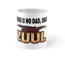 There is no dad, only Zuul! Mug