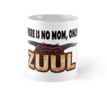 There is no mom, only Zuul! Mug