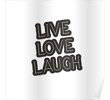 Live Love Laugh Poster
