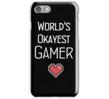 World's Okayest Gamer  iPhone Case/Skin
