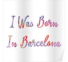 I was born in Barcelona Poster