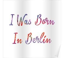 I was born in Berlin Poster