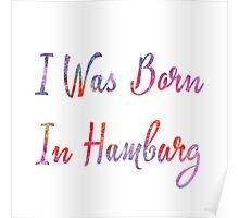 I was born in Hamburg Poster