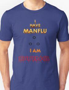 I have MAN Flu  T-Shirt