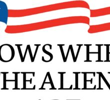 Hillary Clinton knows where the aliens are! Sticker
