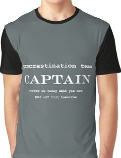 Procrastination Team Captain Graphic T-Shirt