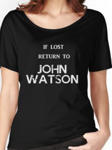 If Lost Return to John Watson Women's Relaxed Fit T-Shirt