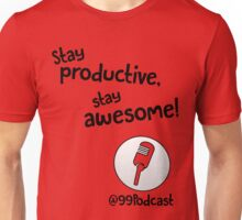 Stay Productive, Stay Awesome - 99% Perspiration Unisex T-Shirt