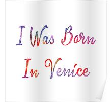 I was born in Venice Poster