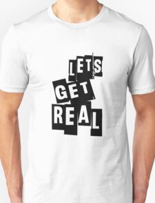 Let's Get Real T-Shirt