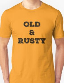 Old & Rusty T-Shirt