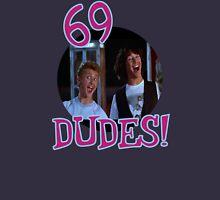 69 DUDES! Unisex T-Shirt