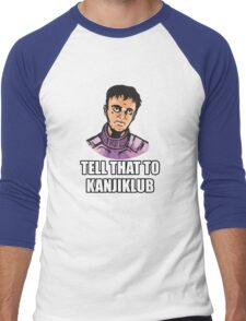 Tell That to Kanjiklub Men's Baseball ¾ T-Shirt