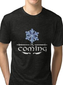 Winter is coming Tri-blend T-Shirt