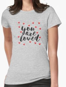 You are Loved Womens Fitted T-Shirt