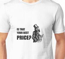 Bargain Antiques - Is That Your Best Price? Unisex T-Shirt