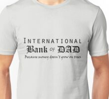 International Bank of Dad Unisex T-Shirt