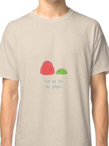 Love You Lots Like Jellytots. Classic T-Shirt