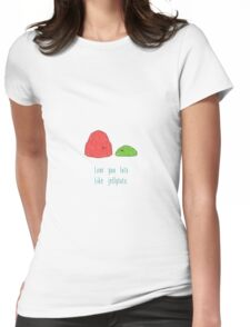 Love You Lots Like Jellytots. Womens Fitted T-Shirt