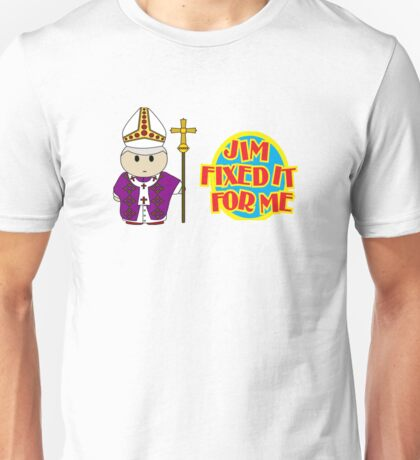 Catholic Priest - Jim Fixed it For Me Unisex T-Shirt