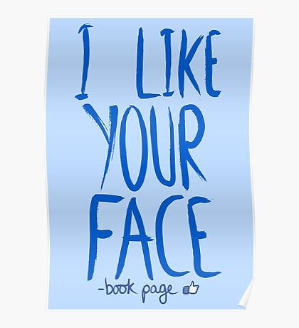 Love Me, Love Me Not: I Like Your Face...book Page Poster