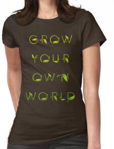 Grow Your Own World Gardening T Shirt Womens Fitted T-Shirt