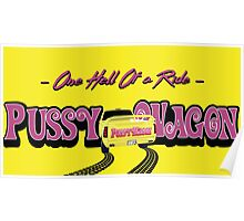 Pussy Wagon Ride Poster