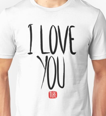 Love Me, Love Me Not: I Love You...Tube Unisex T-Shirt