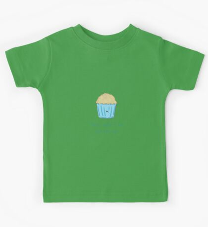 There's Muffin I Love More Than You.  Kids Tee