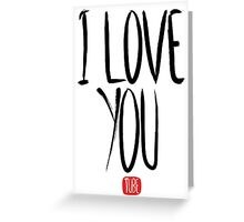 Love Me, Love Me Not: I Love You...Tube Greeting Card